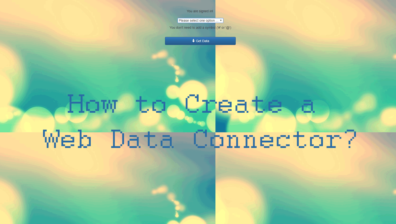 How to Create a Web Data Connector: A Beginner's Approach | Tableau