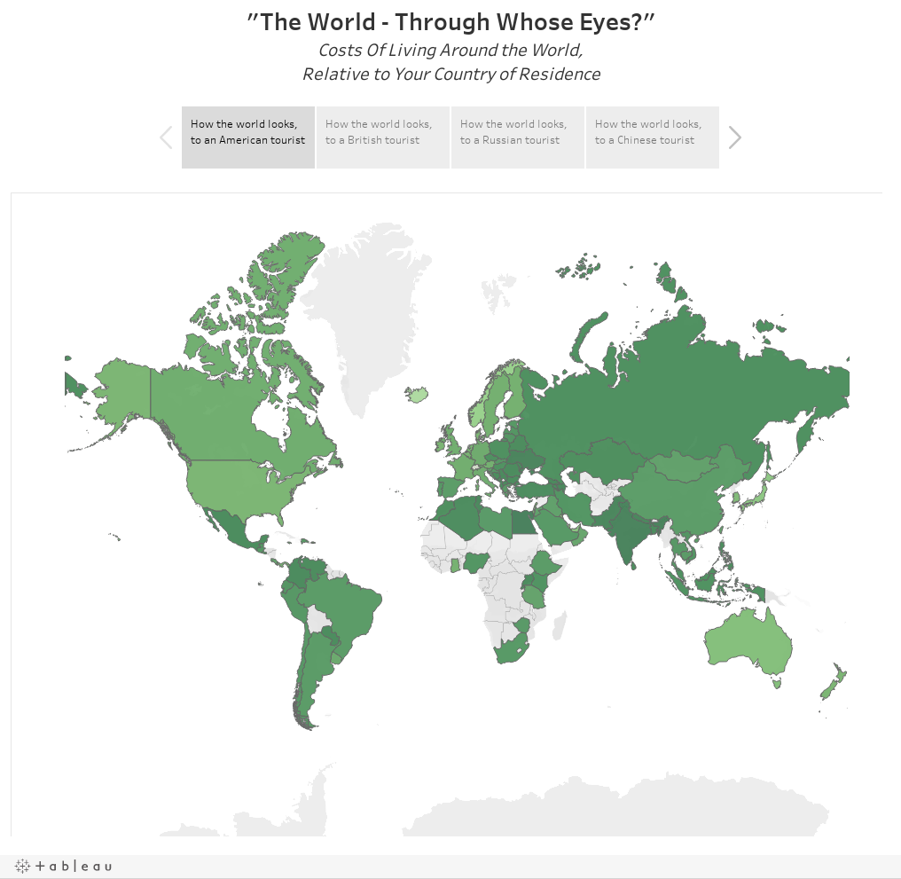 """The World - Through Whose Eyes?""Costs Of Living Around the World,Relative to Your Country of Residence"
